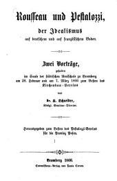 Rousseau und Pestalozzi, der Idealismus auf deutschem und auf französischem Boden: Zwei Vorträge, gehalten im Saale der städtischen Realschule zu Bromberg am 28. Februar und am 7. März 1866 zum Besten des Kirchenbau-Vereins