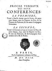 Procez verbavx des devx conférences, la première tenuë à Ruel le dernier jour de février... la seconde tenuë à S. Germain en Laye le 16. jour de mars... entre les députez du Roy & ceux du Parlement & des compagnies souueraines de la Ville de Roüen