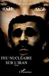 Feu nucléaire sur l'Iran: Roman