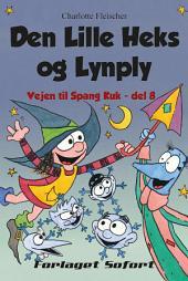 Vejen til Spang Kuk #8: Den Lille Heks og Lynply