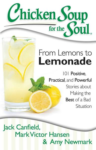 Download Chicken Soup for the Soul  From Lemons to Lemonade Book