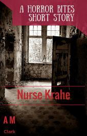 Nurse Krahe: A Horror Bites short story
