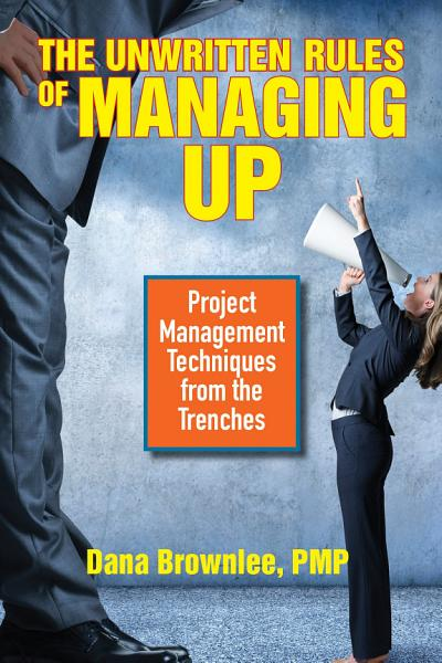 Download The Unwritten Rules of Managing Up Book