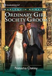 Ordinary Girl, Society Groom