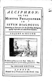 Alciphron: or, The minute philosopher, in seven dialogues. [With] An essay towards a new theory of vision