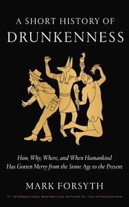 A Short History of Drunkenness Book