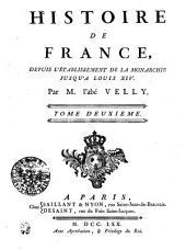 Histoire De France, Depuis L'Établissement De La Monarchie Jusqu'a Louis XIV.: Tome Deuxieme, Volume2