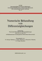 Numerische Behandlung von Differentialgleichungen: Tagung im Mathematischen Forschungsinstitut Oberwolfach vom 9. bis 14. Juni 1974