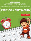 WORKBOOK KIDS Get Ready for the Year  Fundamental Mathematics for Primary Education Addition   Subtraction Level1 PDF