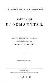 Codex diplom. arpadianus continuatus. Arpadkori uj okmanytar ... Tizenkettedik kötet: 1A,22