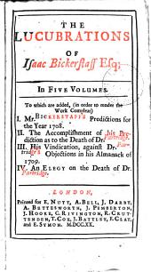 The Lucubrations of Isaac Bickerstaff, Esq: Revised and Corrected by the Author. ...