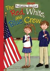 The Red, White, and Blue Crew: Book 5
