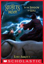 In the Shadow of Goll (The Secrets of Droon #28)