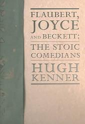 Flaubert, Joyce and Beckett: The Stoic Comedians