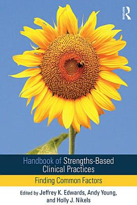 Handbook of Strengths Based Clinical Practices