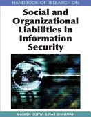 Handbook Of Research On Social And Organizational Liabilities In Information Security