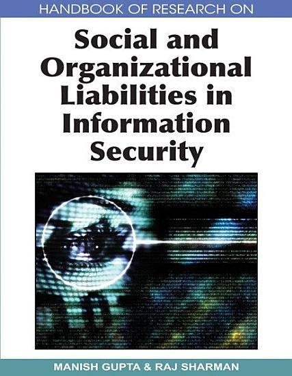 Handbook of Research on Social and Organizational Liabilities in Information Security PDF