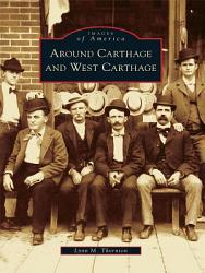 Around Carthage And West Carthage Book PDF