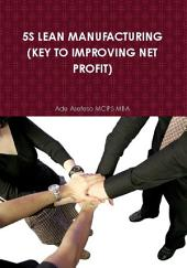 5s Lean Manufacturing: (Key to Improving Net Profit)
