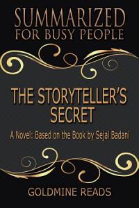 THE STORYTELLER'S SECRET - Summarized for Busy People