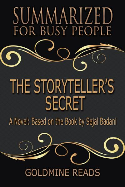 The Storytellers Secret Summarized For Busy People