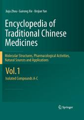 Encyclopedia of Traditional Chinese Medicines - Molecular Structures, Pharmacological Activities, Natural Sources and Applications: Vol. 1: Isolated Compounds A-C