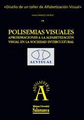Diseño de un taller de Alfabetización Visual: EN Polisemias visuales. Aproximaciones a la alfabetización visual en la sociedad intercultural