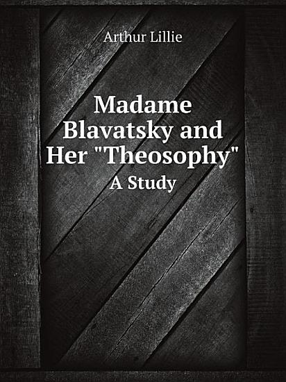 Madame Blavatsky and Her  theosophy  PDF