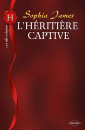 L'héritière captive (Harlequin Les Historiques)
