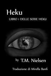 Heku : Libro 1 Della Serie Heku