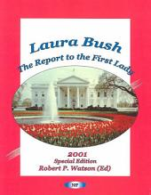 Laura Bush: The Report to the First Lady