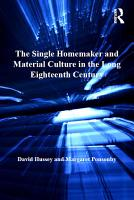 The Single Homemaker and Material Culture in the Long Eighteenth Century PDF