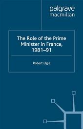 The Role of the Prime Minister in France, 1981-91