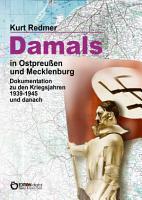 Damals in Ostpreu  en und Mecklenburg PDF