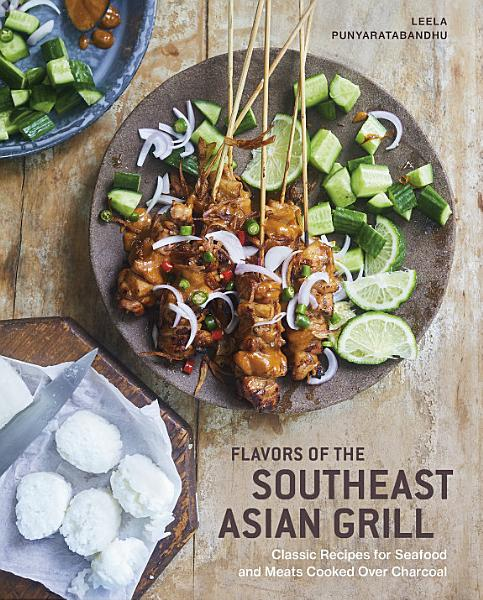 Download Flavors of the Southeast Asian Grill Book