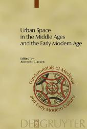 Urban Space in the Middle Ages and the Early Modern Age