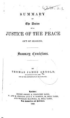 Summary of the Duties of a Justice of the Peace Out of Sessions  Summary Convictions PDF