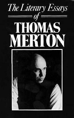 The Literary Essays of Thomas Merton PDF