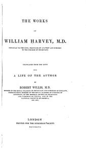 The Works of William Harvey ...