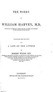 The Works of William Harvey ...: Volume 7