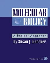 Molecular Biology: A Project Approach