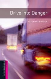 Drive into Danger Starter Level Oxford Bookworms Library: Edition 3