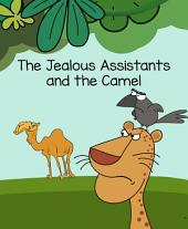 The Jealous Assistants and the Camel: Adapted from an old Indian Folktale