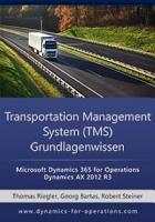 TMS Transportation Management System Grundlagenwissen  Microsoft Dynamics 365 for Operations   Microsoft Dynamics AX 2012 R3 PDF