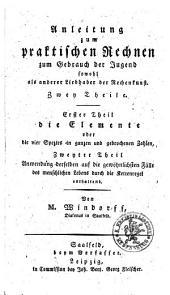 Anleitung zum praktischen Rechnen: zum Gebrauch der Jugend ... ; Zwey Theile