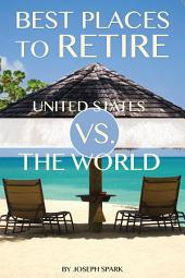 Best Places to Retire: United States Vs. the World