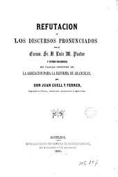 Refutación de los discursos pronunciados por el excmo. sr. D. Luis M. Pastor y otros oradores en varias sesiones de la Asociación para la Reforma de Aranceles