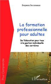 La formation professionnelle pour adultes: De l'éducation pour tous à la gestion individuelle de carrières