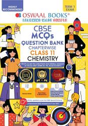 Oswaal CBSE MCQs Question Bank Chapterwise   Topicwise For Term I  Class 11  Chemistry  With the largest MCQ Question Pool for 2021 22 Exam  PDF