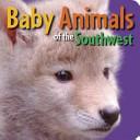 Baby Animals of the Southwest PDF